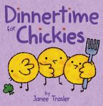 Dinnertime for Chickies eBook  by Janee Trasler