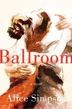 Ballroom Hardcover  by Alice Simpson