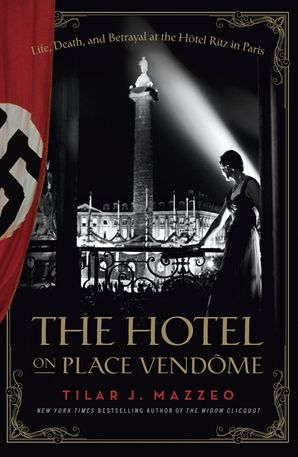 THE HOTEL ON PLACE VENDOME INTL:LIFE, DEATH, AND BETRAYAL AT THE