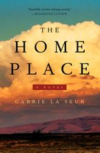 The Home Place Hardcover  by Carrie La Seur