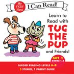 Learn to Read with Tug the Pup and Friends! Set 1: Books 1-5 eBook  by Dr. Julie M. Wood