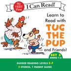 Learn to Read with Tug the Pup and Friends! Set 3: Books 1-5 eBook  by Dr. Julie M. Wood