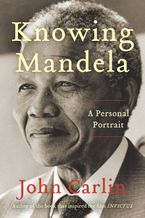 Knowing Mandela Paperback  by John Carlin