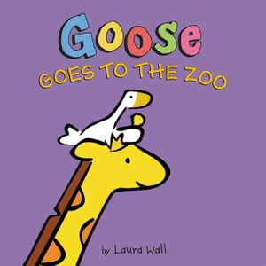 Goose Goes to the Zoo book image