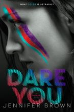 Dare You Hardcover  by Jennifer Brown