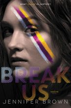 Break Us Hardcover  by Jennifer Brown