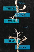 Thicker Than Water Hardcover  by Kelly Fiore