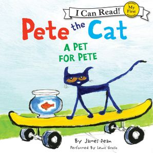 Pete the Cat: A Pet for Pete