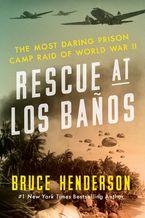 Bruce Henderson - Rescue at Los Banos