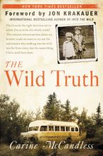 The Wild Truth Paperback  by Carine McCandless