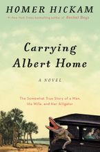 Carrying Albert Home Hardcover  by Homer Hickam