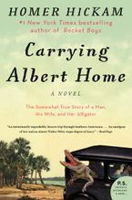 Carrying Albert Home Paperback  by Homer Hickam