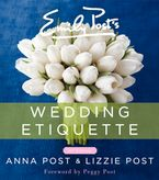 Emily Post's Wedding Etiquette, 6e Hardcover  by Anna Post