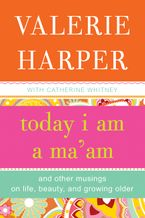 Today I Am a Ma'am eBook  by Valerie Harper