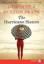 The Hurricane Sisters Paperback LTE by Dorothea Benton Frank