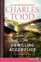 Unwilling Accomplice LP, An Paperback LTE by Charles Todd