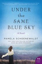 Under the Same Blue Sky Paperback  by Pamela Schoenewaldt
