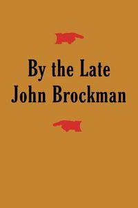 by-the-late-john-brockman