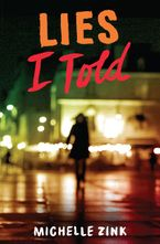 Lies I Told Hardcover  by Michelle Zink