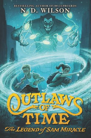 Outlaws of Time: The Legend of Sam Miracle book image