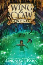 Wing & Claw #2: Cavern of Secrets Hardcover  by Linda Sue Park