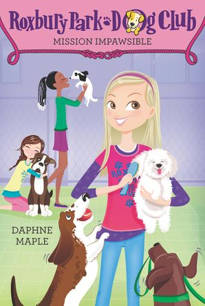 Roxbury Park Dog Club #1: Mission Impawsible (Roxbury Park Dog Club 1) Paperback  by Daphne Maple
