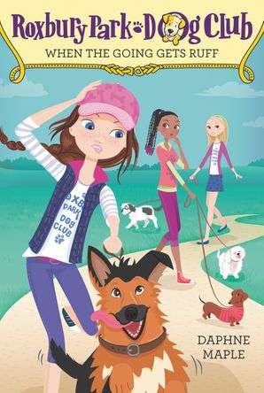 Roxbury Park Dog Club #2: When the Going Gets Ruff (Roxbury Park Dog Club 2) Paperback  by Daphne Maple