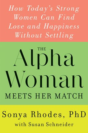 THE ALPHA WOMAN MEETS HER MATCH INTL:HOW TODAY'S STRONG WOMEN CAN
