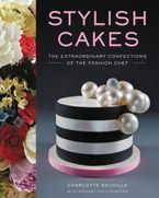 Stylish Cakes Hardcover  by Charlotte Neuville