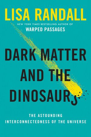 Dark Matter and the Dinosaurs book image