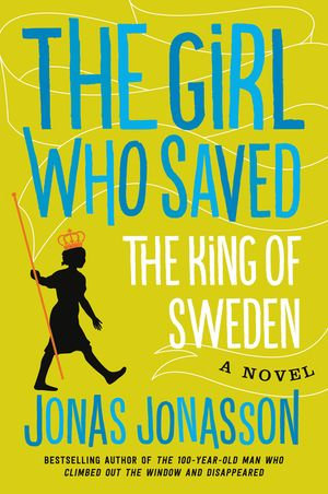 The Girl Who Saved the King of Sweden book image