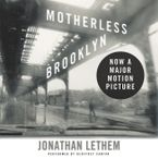 Motherless Brooklyn Downloadable audio file UBR by Jonathan Lethem