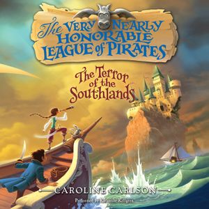 The Very Nearly Honorable League of Pirates: The Terror of the Southlands Unabr book image