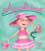 Aqualicious Hardcover  by Victoria Kann