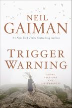 Trigger Warning Hardcover  by Neil Gaiman