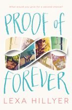 Proof of Forever Hardcover  by Lexa Hillyer