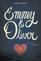 Emmy & Oliver Hardcover  by Robin Benway