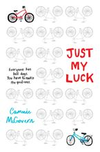 Just My Luck Hardcover  by Cammie McGovern
