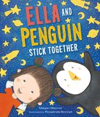 Ella and Penguin Stick Together Hardcover  by Megan Maynor