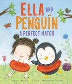 Ella and Penguin: A Perfect Match Hardcover  by Megan Maynor