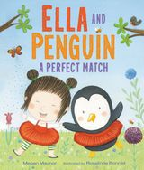Ella and Penguin: A Perfect Match
