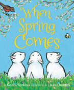 When Spring Comes Hardcover  by Kevin Henkes