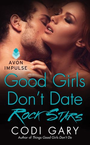 Good Girls Don't Date Rock Stars book image