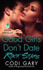 Good Girls Don't Date Rock Stars Paperback  by Codi Gary