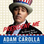 President Me Downloadable audio file ABR by Adam Carolla