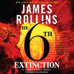 The 6th Extinction Downloadable audio file UBR by James Rollins