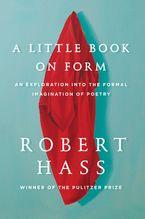 A Little Book on Form - Robert Hass