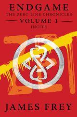 Endgame: The Zero Line Chronicles Volume 1: Incite