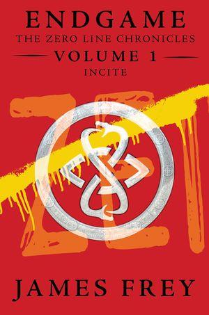 Endgame: The Zero Line Chronicles Volume 1: Incite book image