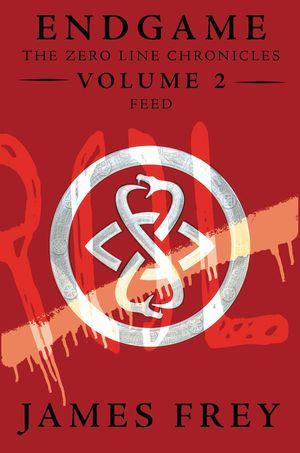 Endgame: The Zero Line Chronicles Volume 2: Feed book image